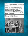 Notes on Scotch Bankruptcy Law and Practice: With Reference to the Proposed Amendment of the Bankruptcy Law of England. by George Auldjo Esson (Paperback / softback, 2010)