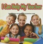I Can Help My Teacher: Use Place Value and Properties of Operations to Add by Tina Blask (Paperback / softback, 2013)