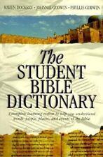 The Student Bible Dictionary by Johnnie Godwin, Phyllis Godwin, Karen Dockery, G