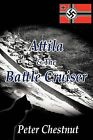 Attila and the Battle Cruiser by Peter Chestnut (Paperback, 2011)
