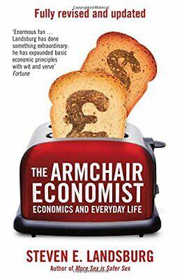 The Armchair Economist: Economics & Everyday Life by ...