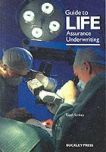Guide to Life Assurance Underwriting,J.E. Evans, William Neville Mann, Keith S