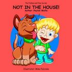 Piddles and Piles Series Not in The House 9781425922603 by Peyton Wolfe