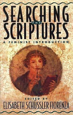 Searching the Scriptures: A Feminist Introduction by Elisabeth Schussler...