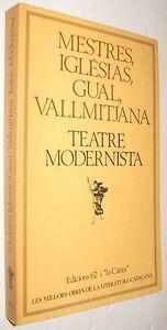 TEATRE-MODERNISTA-MESTRES-IGLESIAS-GUAL-VALLMITJANA-EN-CATALAN