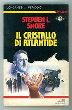 SMOKE STEPHEN L. IL CRISTALLO DI ATLANTIDE LONGANESI 1988 SPY STORY 9 PERIODICI
