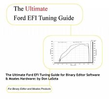 Ford EFI Tuning Guide for Binary Editor Software & Moates Hardware by Don LaSota