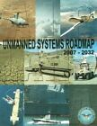 Unmanned Systems Roadmap: 2007-2032 by Department of Defense (Paperback / softback, 2014)