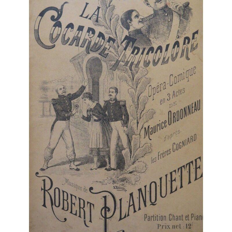 PLANQUETTE Robert La Cocarde Tricolore Opéra Chant Piano 1892 partition sheet mu