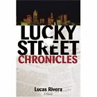 Lucky Street Chronicles by Lucas A Rivera (Paperback / softback, 2002)