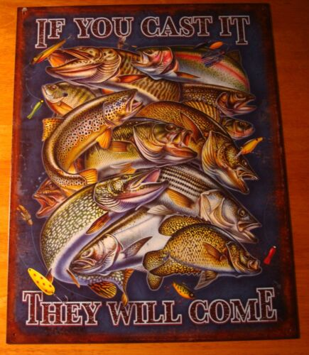 IF YOU CAST IT THEY WILL COME Fishermen Cabin Fishing Lodge Home Decor Sign NEW