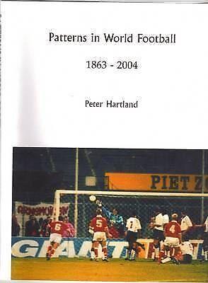 Patterns in World Football 1863-2004, Hartland, Peter, New Book