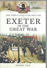 Exeter in the Great War - Derek Tait NEW Paperback 1st edition
