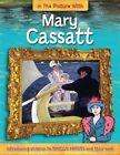 Mary Cassatt by Hachette Children's Books, Iain Zaczek (Hardback, 2014)