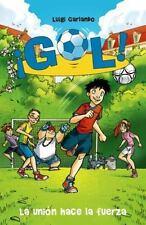 La Union Hace la Fuerza : ¡Gol! by Luigi Garlando (2013, Paperback)