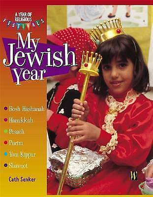 1 of 1 - Senker, Cath, My Jewish Year (A Year of Religious Festivals), Very Good Book