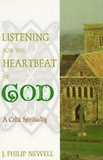 Listening for the Heartbeat of God : A Celtic Spirituality by J. Philip Newell (1997, Hardcover)