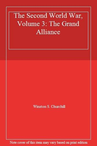 The Second World War, Volume 3: The Grand Alliance By Winston S .9780140086133