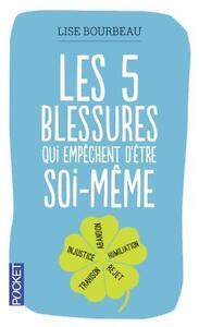 les-cinq-blessures-qui-empechent-d-039-etre-soi-meme-Bourbeau-Lise-Neuf-Livre