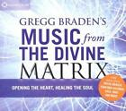 Gregg Braden's Music from the Divine Matrix von Gregg Braden (Compiled By) (2011)