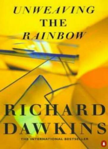 1 of 1 - Unweaving the Rainbow: Science, Delusion and the Appetite for Wonder (Penguin ,