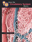 How the Circulatory System Works by Robert E. Mehler (Paperback, 2001)