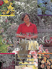 Gardening Made Easy: A Step-by-step Guide to Planning, Preparing, Planting, Maintaining and Enjoying Your Garden by Jane Fearnley-Whittingstall (Paperback, 1997)