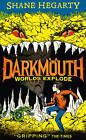 Darkmouth (2) - Worlds Explode by Shane Hegarty (Hardback, 2015)