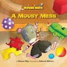 A Mousy Mess by Laura Driscoll (Paperback / softback, 2014)