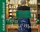 An Amish Market: Four Novellas by Kathleen Fuller, Kelly Irvin, Amy Clipston, Vannetta Chapman (CD-Audio, 2016)