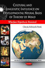 Cultural and Linguistic Influence on Developmental Neural Basis of Theory of Mind: Whirfian Hypothesis Revisited by Chiyoko Kobayashi Frank (Paperback, 2010)