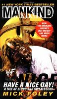 Have A Nice Day: A Tale Of Blood And Sweatsocks By Mick Foley, (mass Market Pape