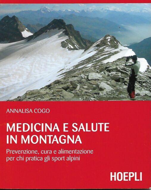 MEDICINA E SALUTE IN MONTAGNA-Annalisa Cogo-HOEPLI (2009)