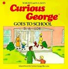 Curious George: Curious George Goes to School by H. A. Rey and Margret Rey (1989, Paperback)