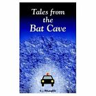 Tales From The Bat Cave 9781420822007 by Ovid J. McLaughlin Book