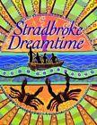Stradbroke Dreamtime: Deluxe Edition by Oodgeroo Nunukul, B Bancroft (Paperback, 1999)