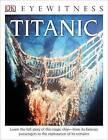 DK Eyewitness Books: Titanic by Dr Simon Adams (Paperback / softback, 2014)