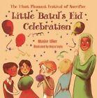 Little Batul's Eid Celebration: The Most Pleasant Festival of Sacrifice by Munise Ulker (Paperback, 2013)
