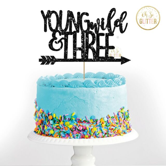 Young Wild And Three Glitter Cake Topper 3rd Birthday Customised Smash Arrow 3