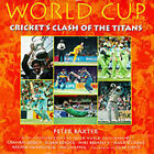 World Cup: Cricket's Clash of the Titans by Peter J. Baxter (Hardback, 1999)