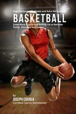 High Performance Shake and Juice Recipes for Basketball : Grow More Muscle...