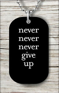 Inspirational never never give up dog tag pendant necklace free image is loading inspirational never never give up dog tag pendant aloadofball Images