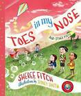Toes in My Nose: And Other Poems by Sheree Fitch (Hardback, 2014)