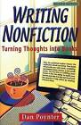 Writing Non-fiction: Turning Thoughts into Books by Dan Poynter (Paperback, 2005)