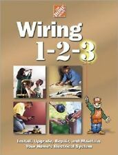 Wiring 1-2-3 : Install, Upgrade, Repair, and Maintain Your Home's Electrical System (2001, Hardcover)