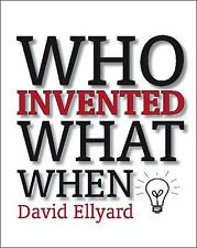 Who Invented What When by David Ellyard (2006, Paperback)