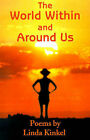 The World Within and Around Us: Poems by Linda Kinkel (Paperback / softback, 2001)