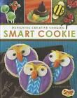 Smart Cookie: Designing Creative Cookies by Dana Meachen Rau (Hardback, 2012)