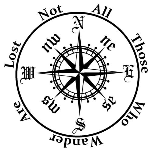 "COMPASS /""Not All Those Who Wander Are Lost/"" Vinyl Decal Sticker Car Window Wall"