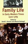 Family Life in Early Modern Times, 1500-1789 by Yale University Press (Hardback, 2001)